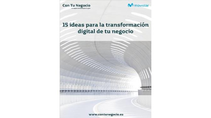 15 ideas para la transformación digital de tu negocio